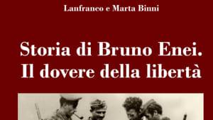 """23 febbraio 2019  LETTI PER VOI In uscita il volume """"Storia di Bruno Enei.  Il dovere della 61dfc78992d"""