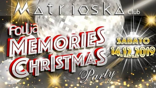 Al Matrioska by Follia arriva il Memories Christmas Party