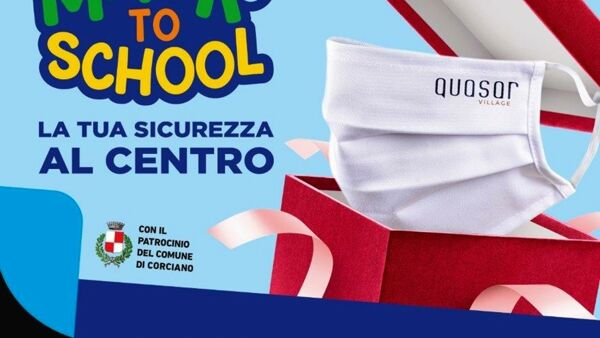 "Il Centro Commerciale Quasar Village presenta ""Mask to school"""