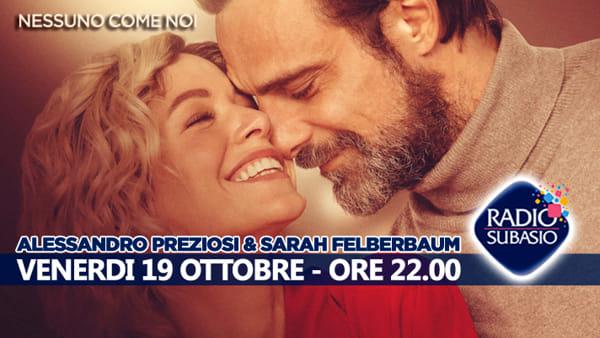 """A Radio Subadio ospiti Alessandro Preziosi e Sarah Felberbaum: da """"Nessuno come noi"""" a Speciale per un'ora d'amore"""